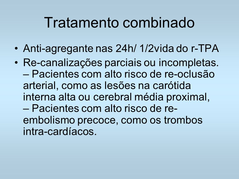 Tratamento combinado Anti-agregante nas 24h/ 1/2vida do r-TPA