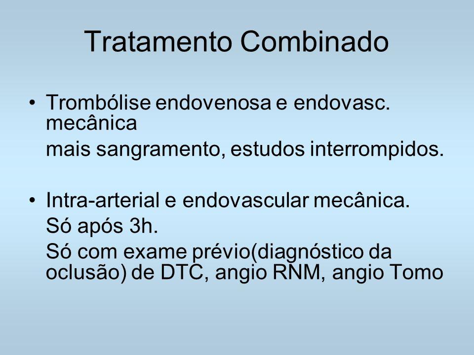 Tratamento Combinado Trombólise endovenosa e endovasc. mecânica
