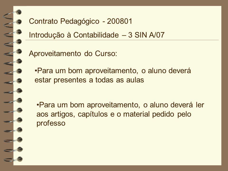 Contrato Pedagógico - 200801 Introdução à Contabilidade – 3 SIN A/07. Aproveitamento do Curso: