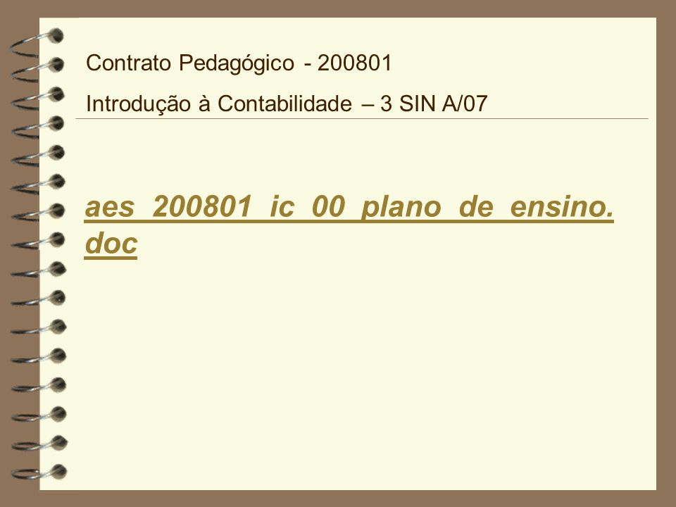 aes_200801_ic_00_plano_de_ensino.doc Contrato Pedagógico - 200801
