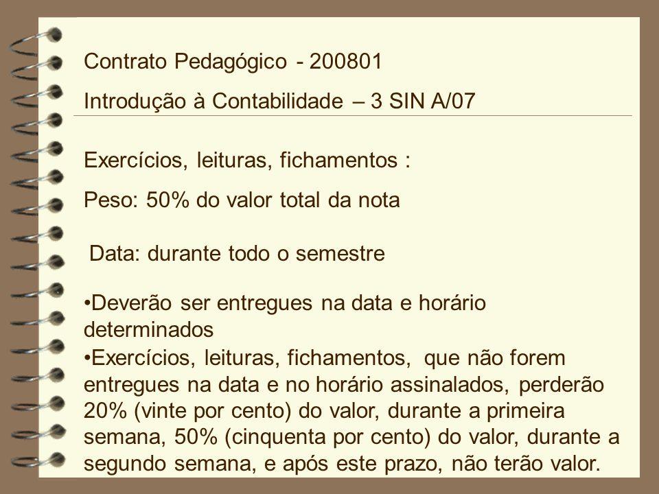 Contrato Pedagógico - 200801 Introdução à Contabilidade – 3 SIN A/07. Exercícios, leituras, fichamentos :