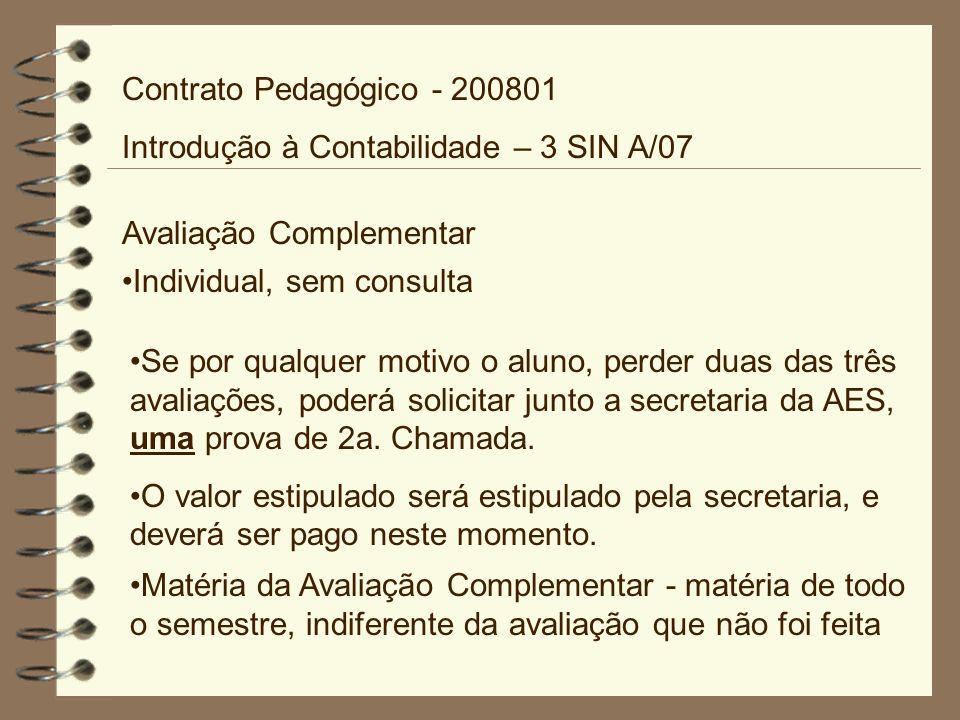Contrato Pedagógico - 200801 Introdução à Contabilidade – 3 SIN A/07. Avaliação Complementar. Individual, sem consulta.