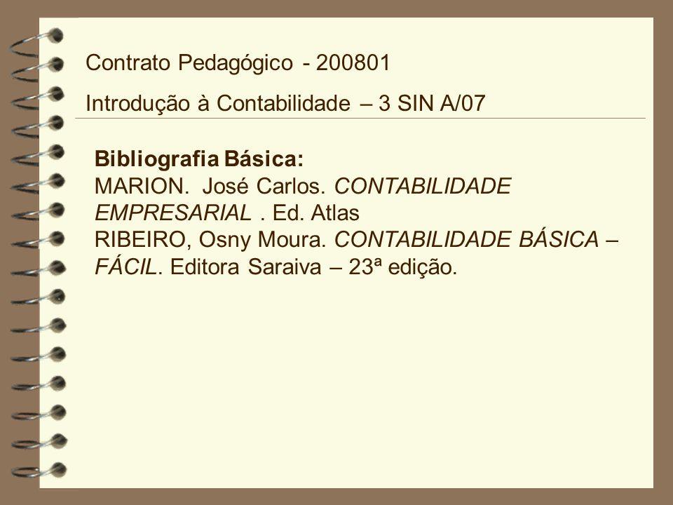Contrato Pedagógico - 200801 Introdução à Contabilidade – 3 SIN A/07. Bibliografia Básica: