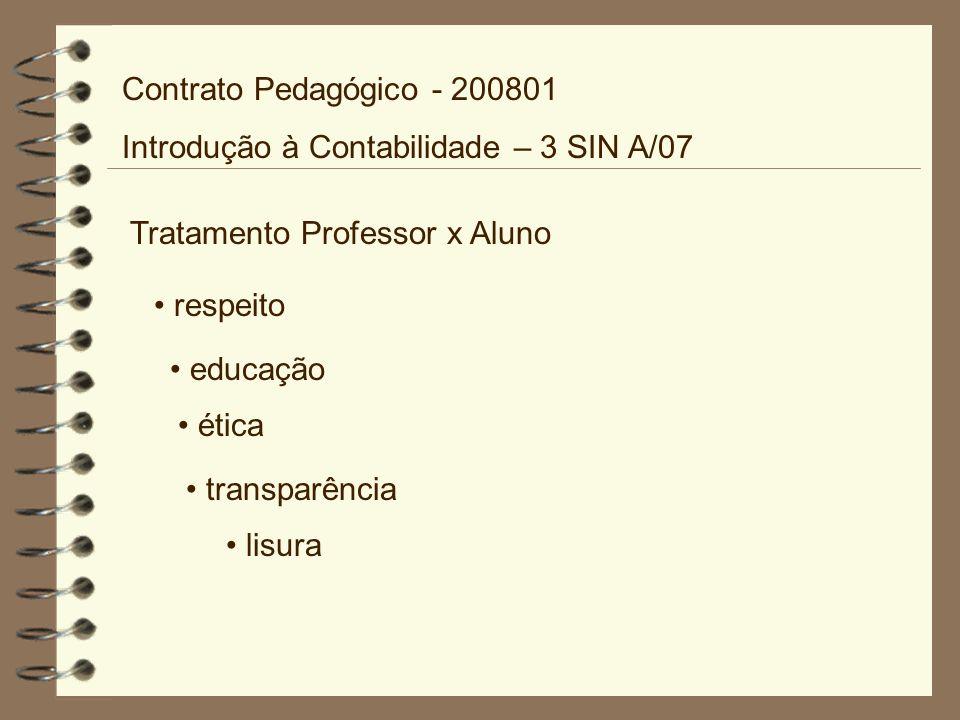 Contrato Pedagógico - 200801 Introdução à Contabilidade – 3 SIN A/07. Tratamento Professor x Aluno.