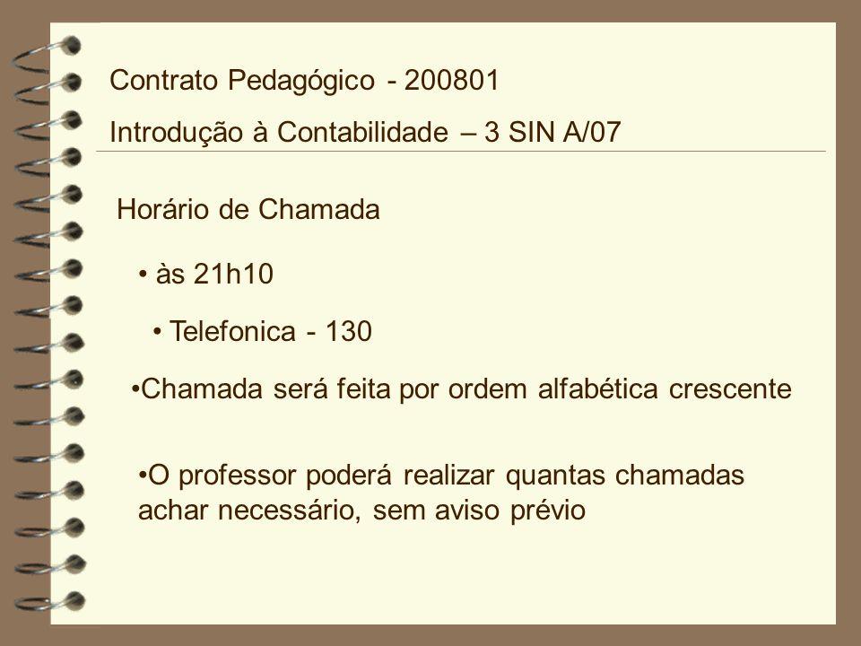 Contrato Pedagógico - 200801 Introdução à Contabilidade – 3 SIN A/07. Horário de Chamada. às 21h10.