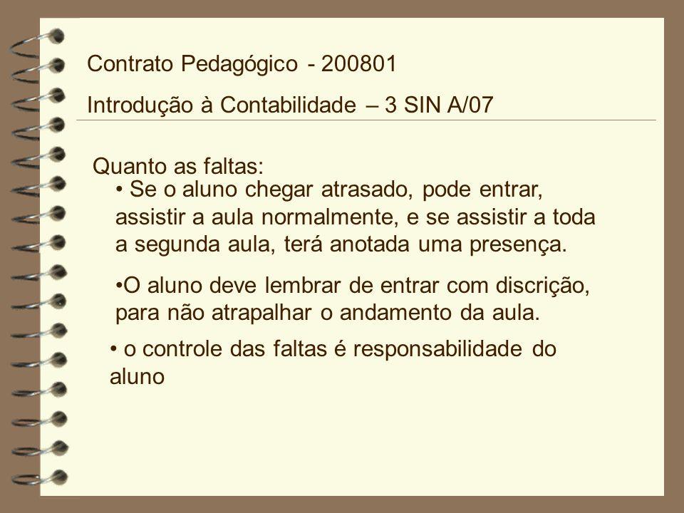 Contrato Pedagógico - 200801 Introdução à Contabilidade – 3 SIN A/07. Quanto as faltas: