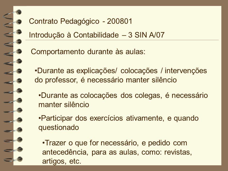 Contrato Pedagógico - 200801 Introdução à Contabilidade – 3 SIN A/07. Comportamento durante às aulas: