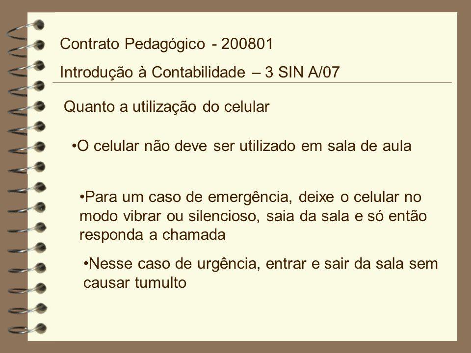 Contrato Pedagógico - 200801 Introdução à Contabilidade – 3 SIN A/07. Quanto a utilização do celular.