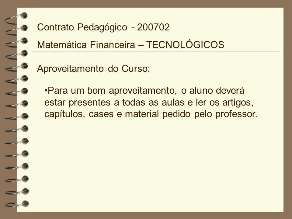 Contrato Pedagógico - 200702 Matemática Financeira – TECNOLÓGICOS. Aproveitamento do Curso: