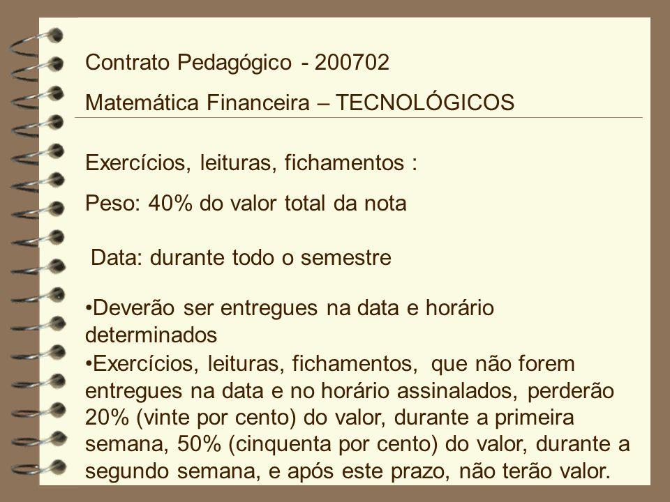 Contrato Pedagógico - 200702 Matemática Financeira – TECNOLÓGICOS. Exercícios, leituras, fichamentos :