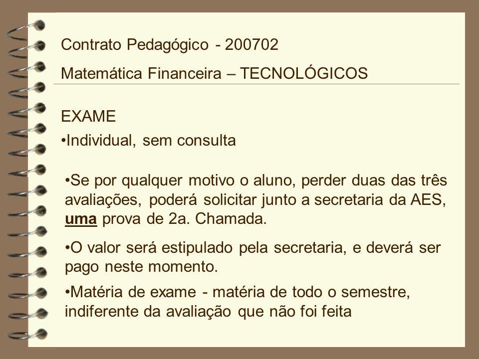 Contrato Pedagógico - 200702 Matemática Financeira – TECNOLÓGICOS. EXAME. Individual, sem consulta.