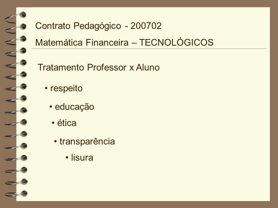Contrato Pedagógico - 200702 Matemática Financeira – TECNOLÓGICOS. Tratamento Professor x Aluno. respeito.