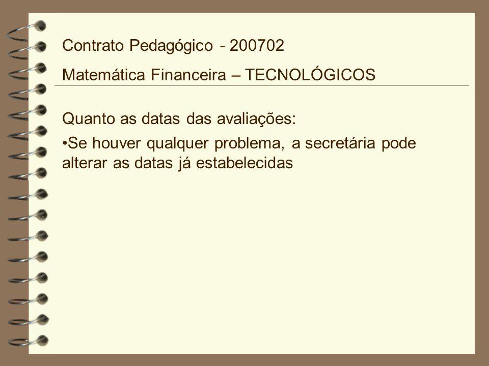 Contrato Pedagógico - 200702 Matemática Financeira – TECNOLÓGICOS. Quanto as datas das avaliações: