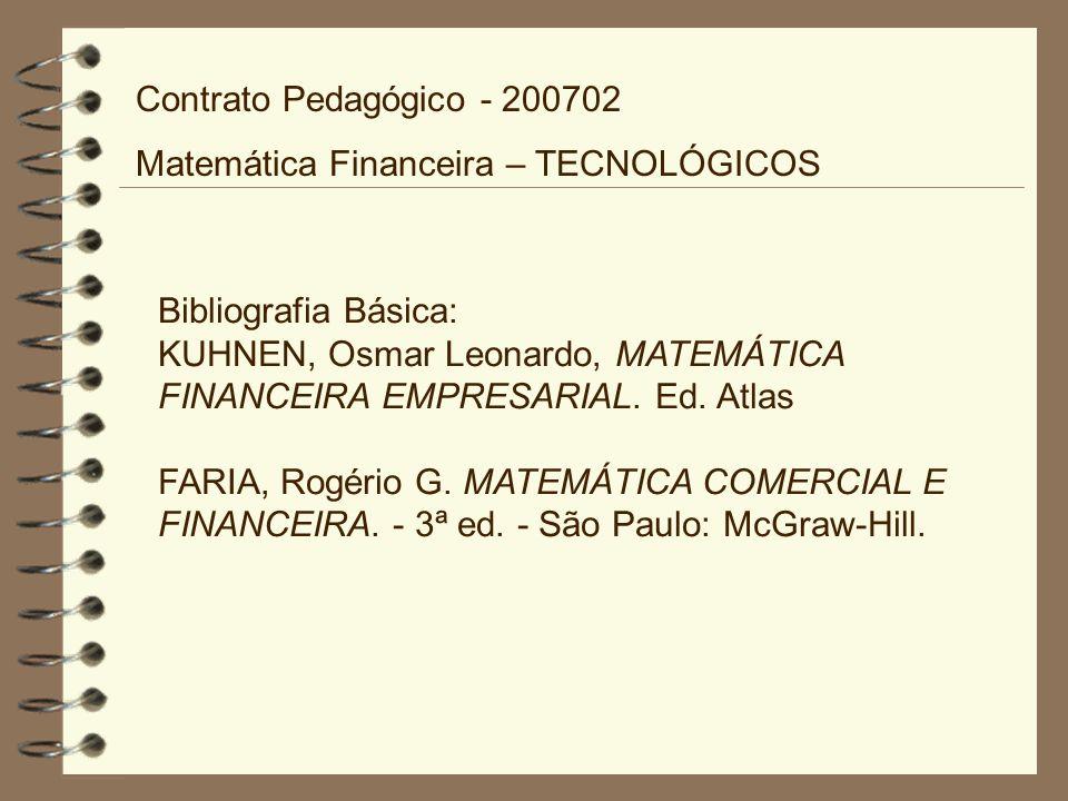 Contrato Pedagógico - 200702 Matemática Financeira – TECNOLÓGICOS. Bibliografia Básica: