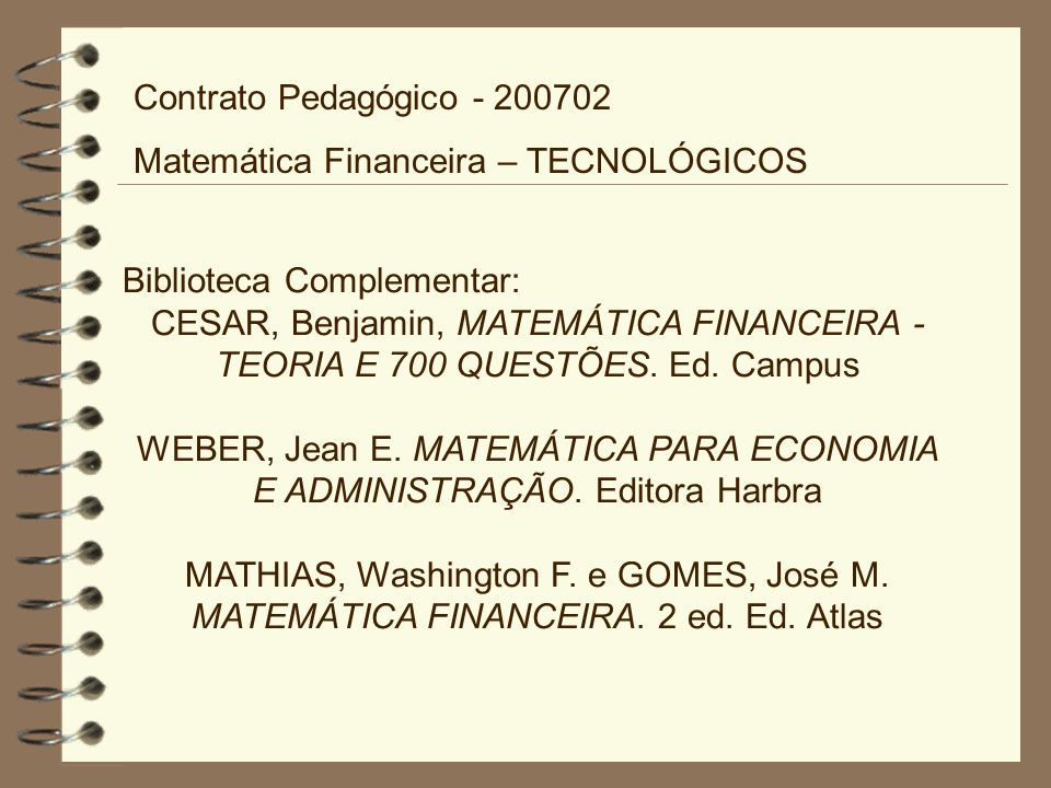 Contrato Pedagógico - 200702 Matemática Financeira – TECNOLÓGICOS. Biblioteca Complementar: