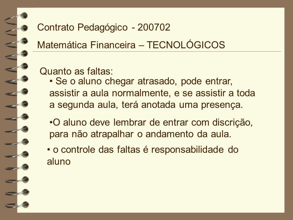 Contrato Pedagógico - 200702 Matemática Financeira – TECNOLÓGICOS. Quanto as faltas: