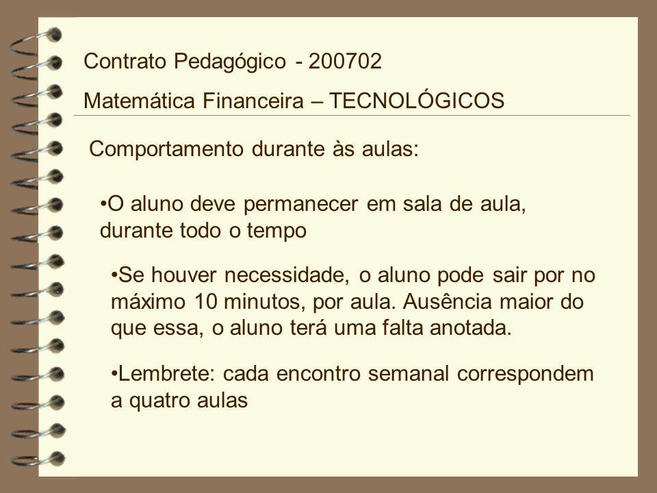 Contrato Pedagógico - 200702 Matemática Financeira – TECNOLÓGICOS. Comportamento durante às aulas:
