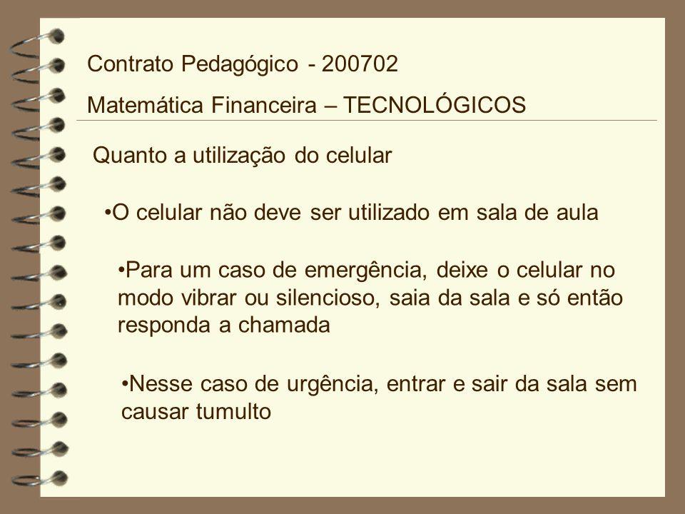 Contrato Pedagógico - 200702 Matemática Financeira – TECNOLÓGICOS. Quanto a utilização do celular.