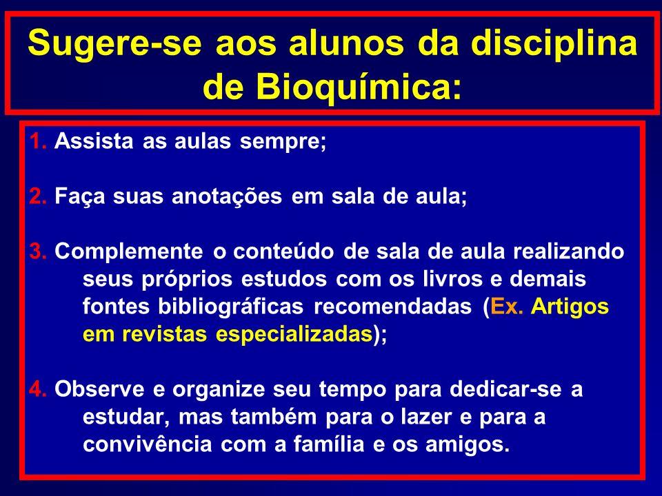 Sugere-se aos alunos da disciplina de Bioquímica: