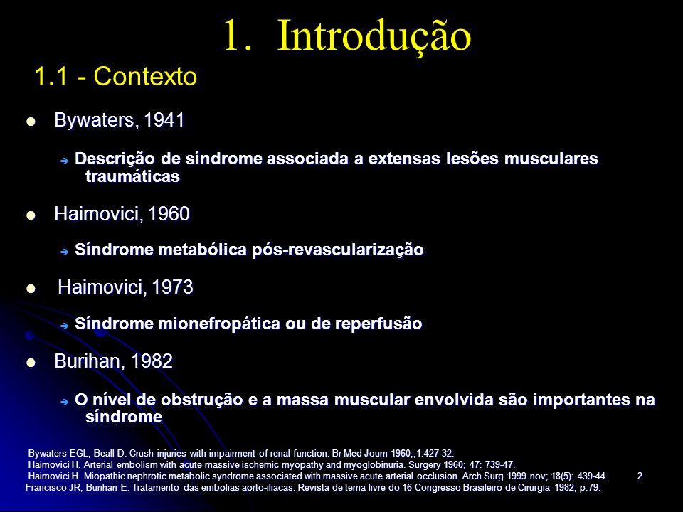 1. Introdução 1.1 - Contexto Bywaters, 1941 Haimovici, 1960