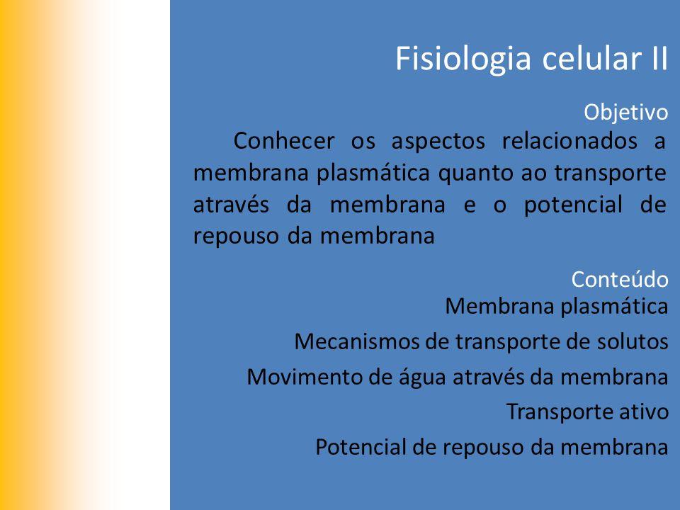 Fisiologia celular II Objetivo.