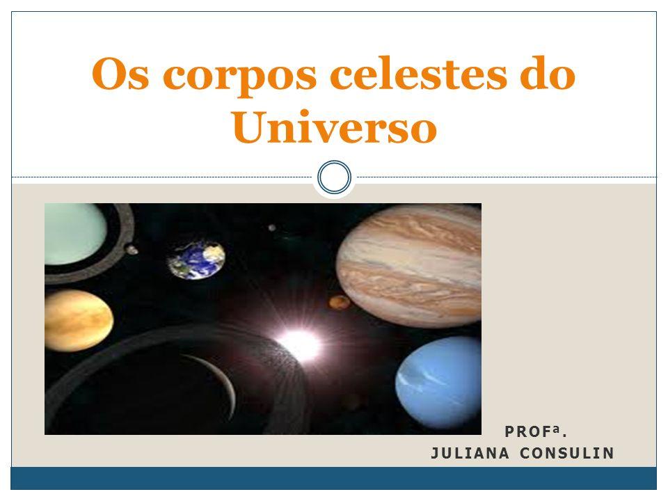 Os corpos celestes do Universo