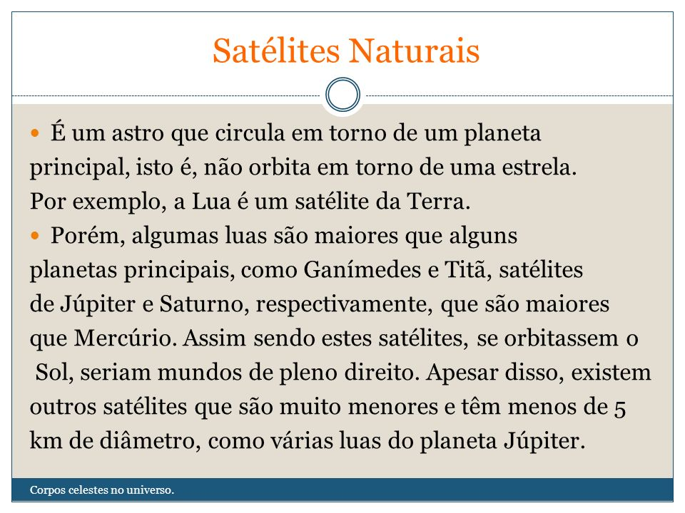 Satélites Naturais É um astro que circula em torno de um planeta
