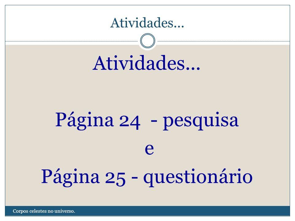 Atividades... Página 24 - pesquisa e Página 25 - questionário
