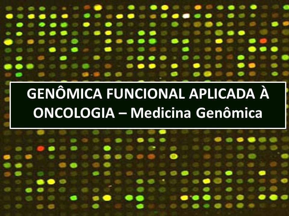 GENÔMICA FUNCIONAL APLICADA À ONCOLOGIA – Medicina Genômica