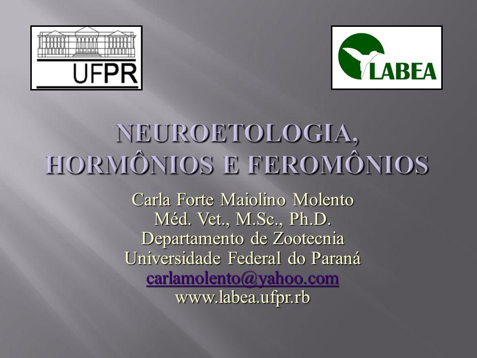 Neuroetologia, hormônios e feromônios