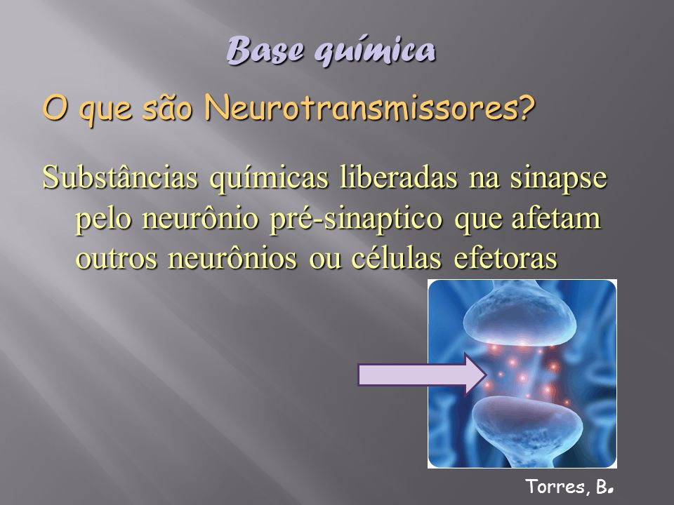 Base química O que são Neurotransmissores