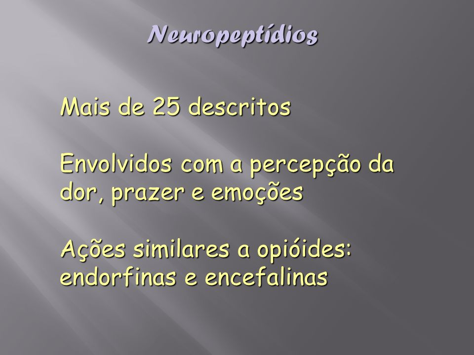 Neuropeptídios Mais de 25 descritos
