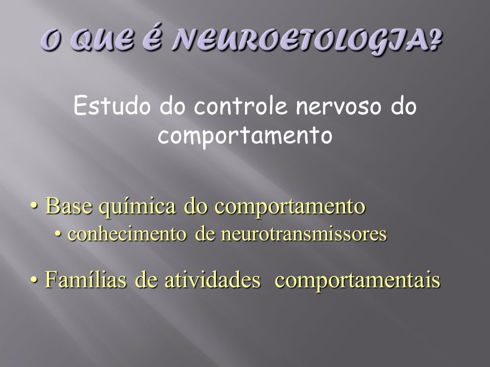 Estudo do controle nervoso do comportamento