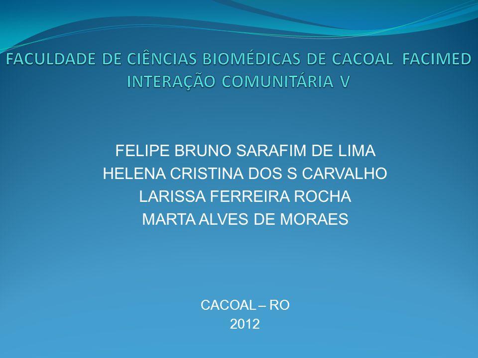 FACULDADE DE CIÊNCIAS BIOMÉDICAS DE CACOAL FACIMED INTERAÇÃO COMUNITÁRIA V