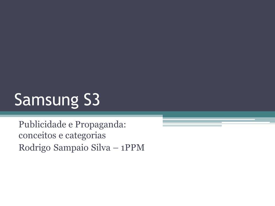 Samsung S3 Publicidade e Propaganda: conceitos e categorias