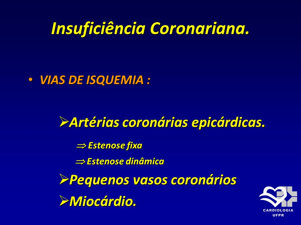Insuficiência Coronariana.