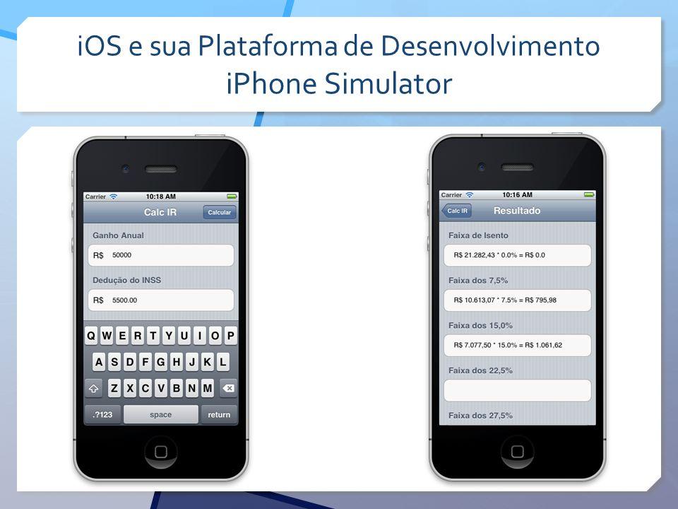 iOS e sua Plataforma de Desenvolvimento iPhone Simulator