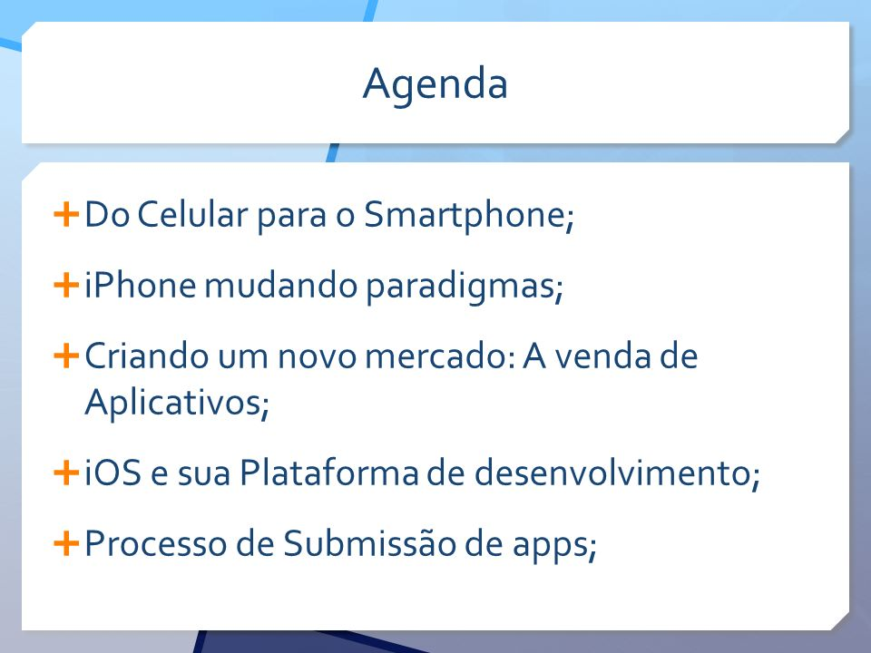 Agenda Do Celular para o Smartphone; iPhone mudando paradigmas;