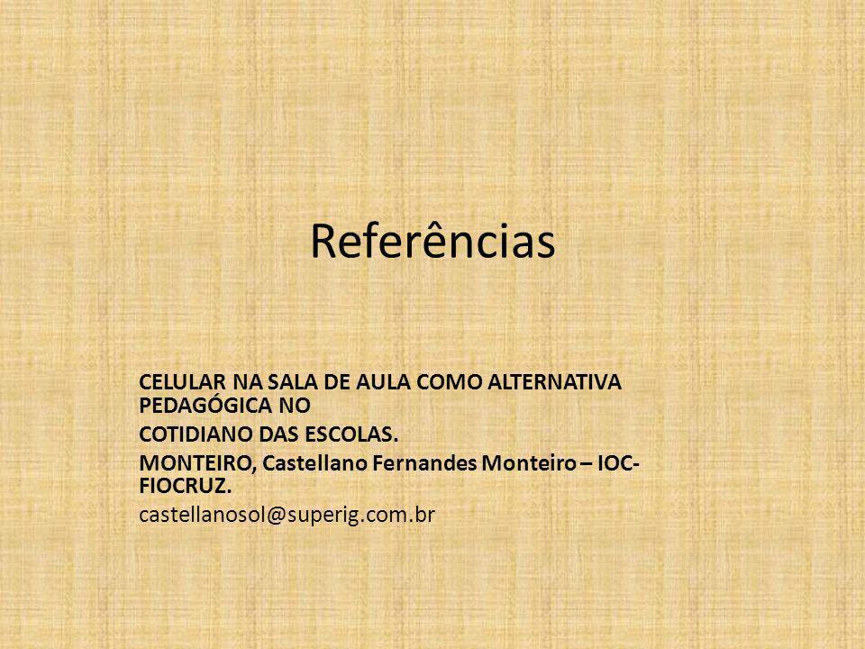Referências CELULAR NA SALA DE AULA COMO ALTERNATIVA PEDAGÓGICA NO