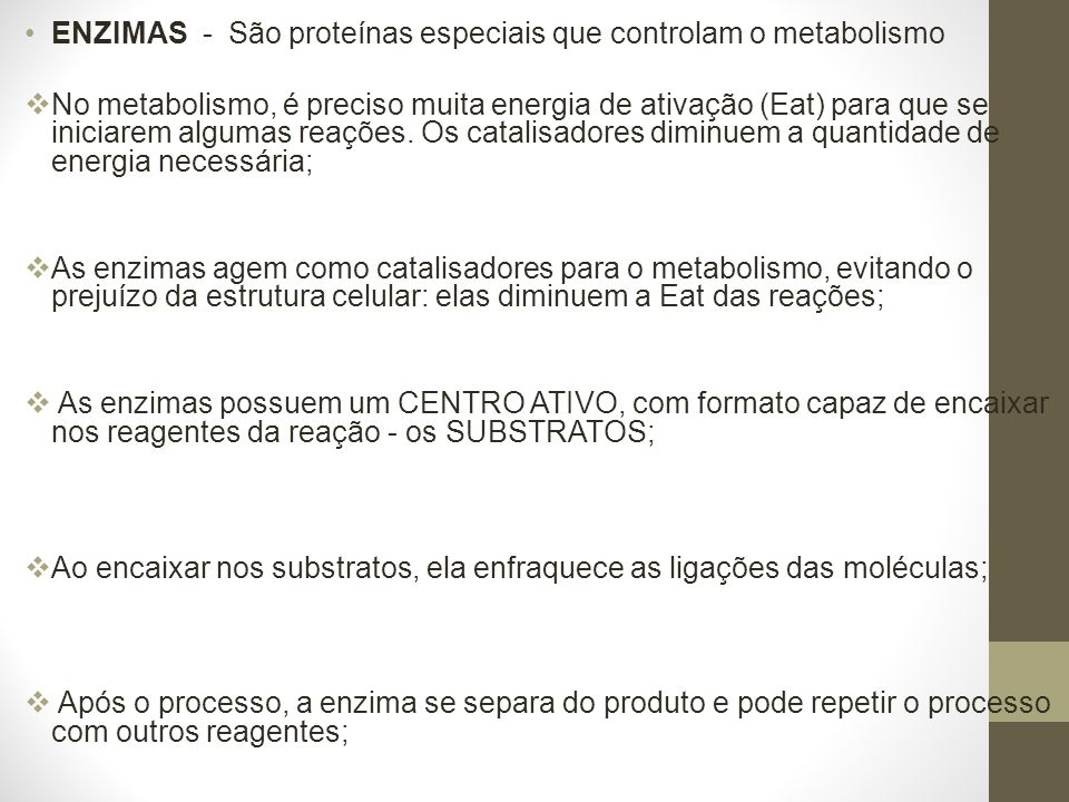 ENZIMAS - São proteínas especiais que controlam o metabolismo
