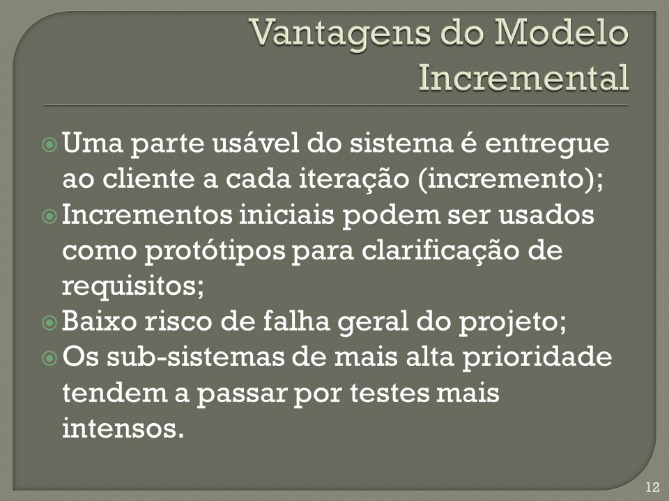 Vantagens do Modelo Incremental