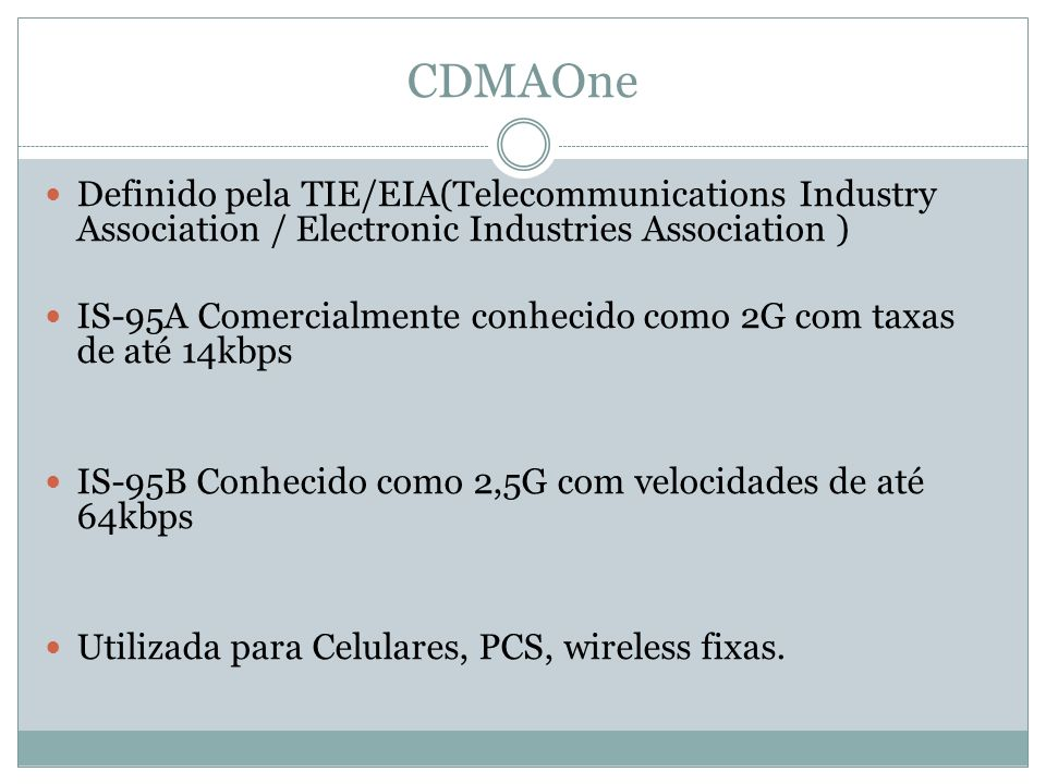 CDMAOne Definido pela TIE/EIA(Telecommunications Industry Association / Electronic Industries Association )