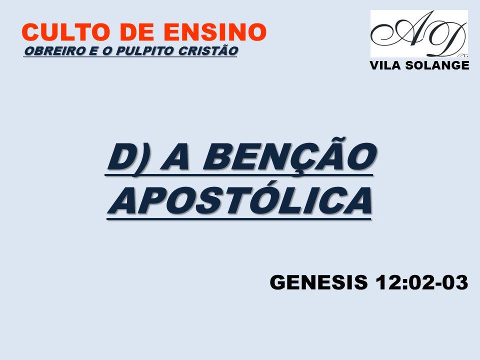 D) A BENÇÃO APOSTÓLICA CULTO DE ENSINO GENESIS 12:02-03