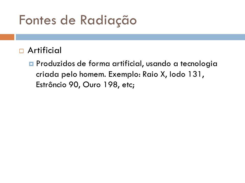 Fontes de Radiação Artificial
