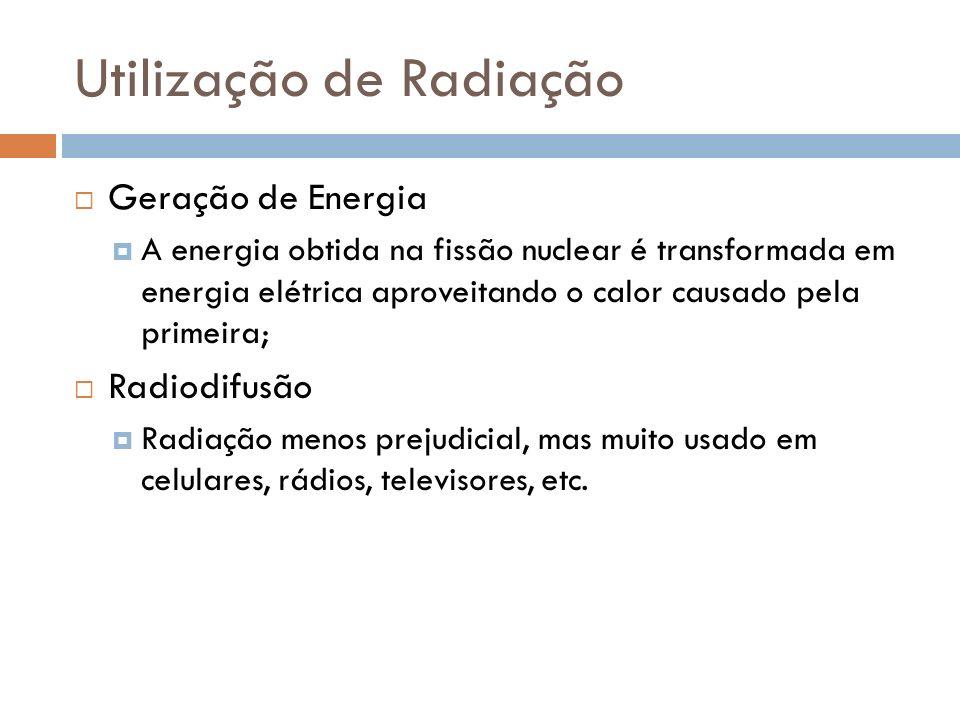 Utilização de Radiação