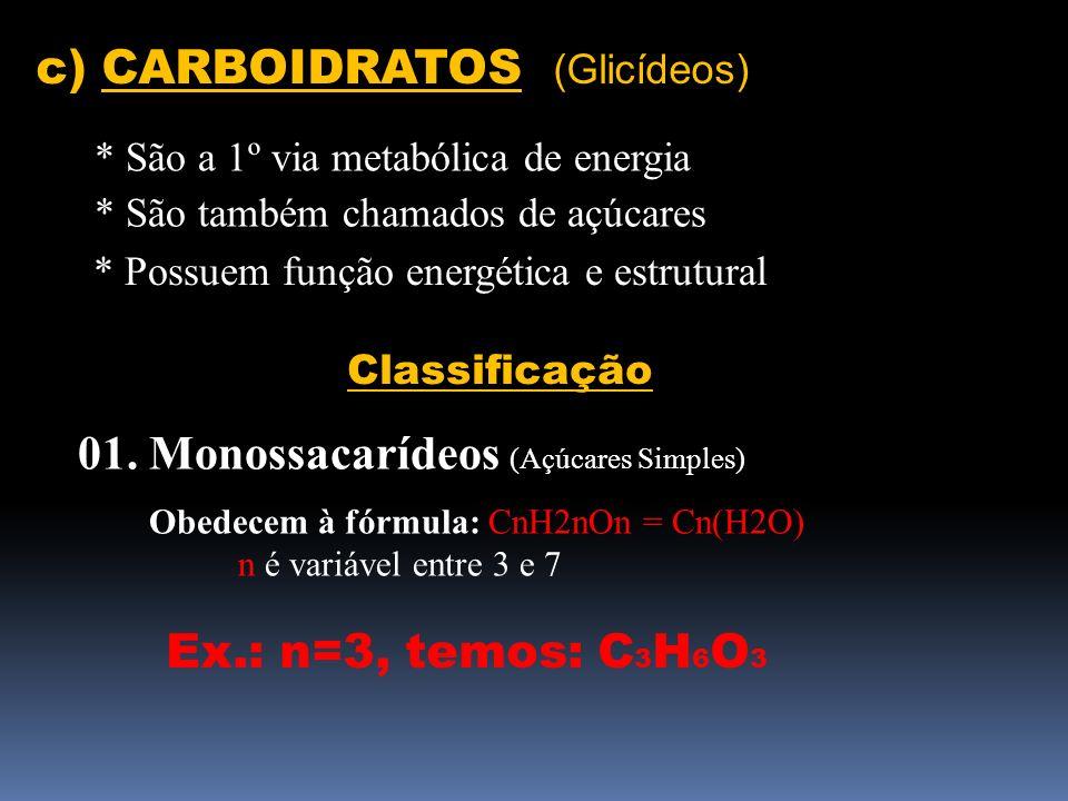 c) CARBOIDRATOS (Glicídeos)
