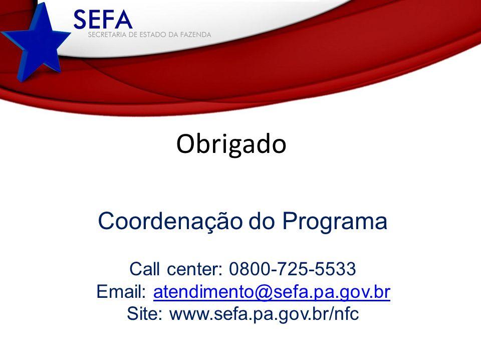 Obrigado Coordenação do Programa Call center: 0800-725-5533
