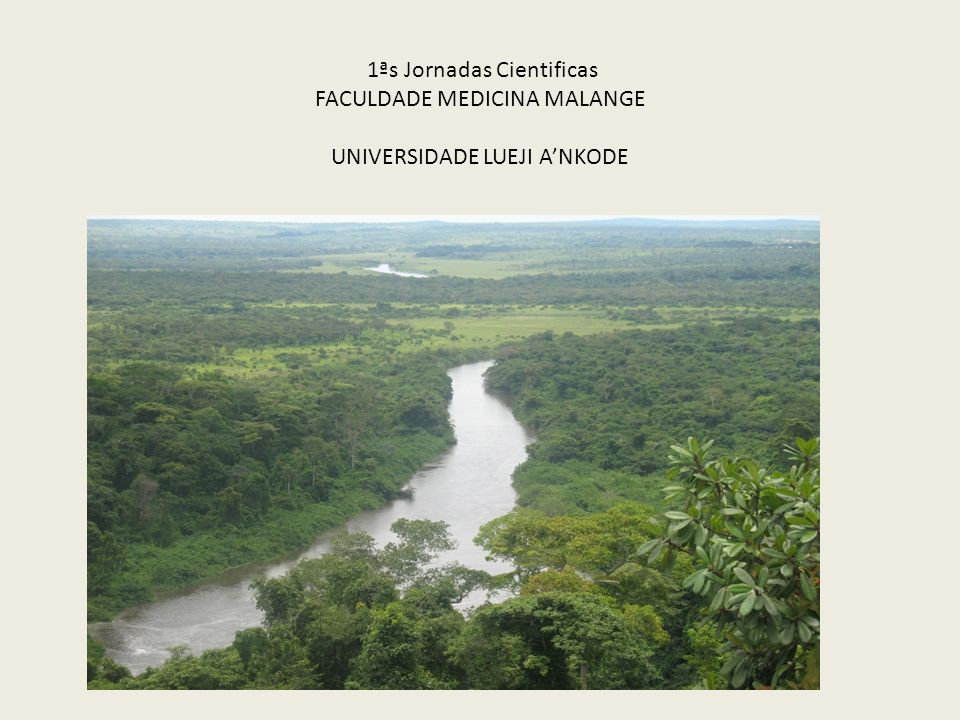 1ªs Jornadas Cientificas FACULDADE MEDICINA MALANGE UNIVERSIDADE LUEJI A'NKODE