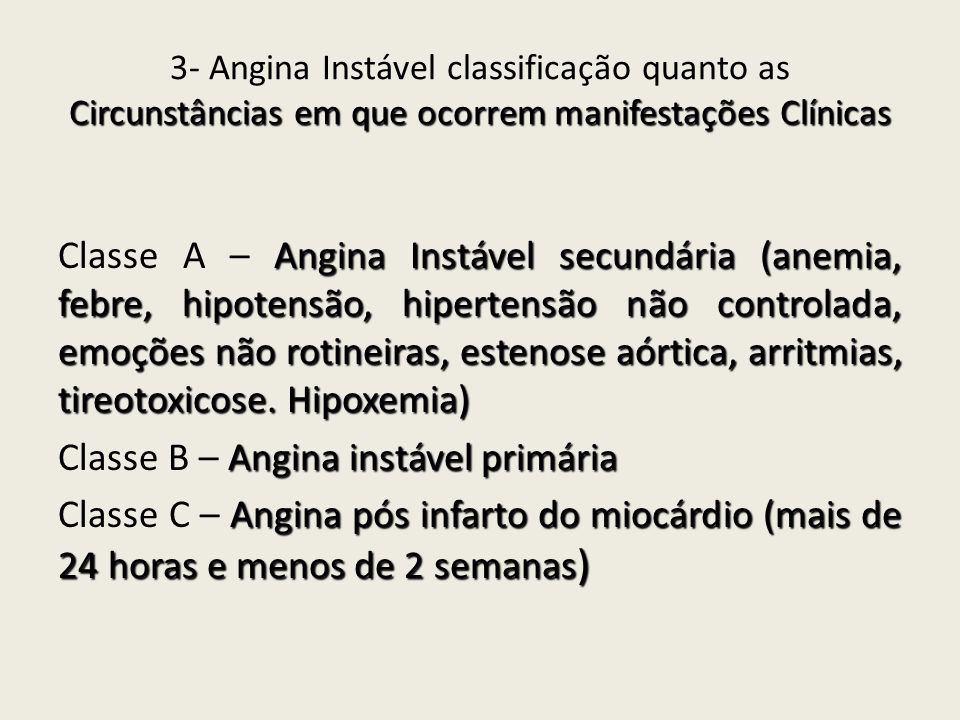 Classe B – Angina instável primária