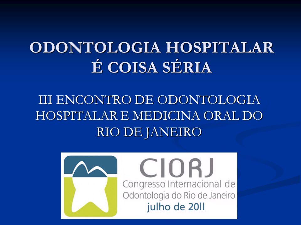 ODONTOLOGIA HOSPITALAR É COISA SÉRIA